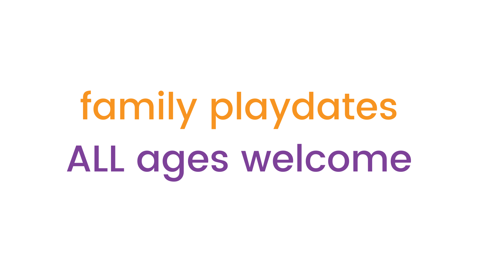 family playdates all ages welcome